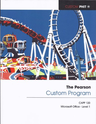 The Pearson Custom Program CAPP 120 Microsoft Office - Level 1 by Pearson Learning Solutions (2012-05-03)
