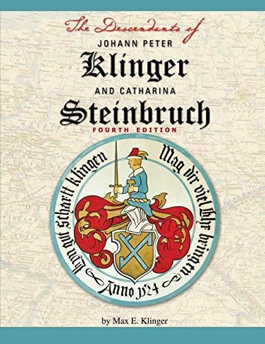The Descendants of Johann Peter Klinger and Catharina Steinbruch