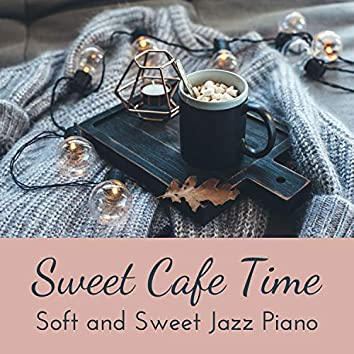Sweet Cafe Time - Soft and Sweet Jazz Piano
