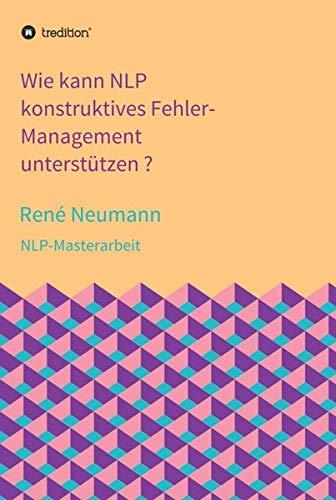 Wie kann NLP konstruktives Fehler-Management unterstützen ?: NLP-Masterarbeit