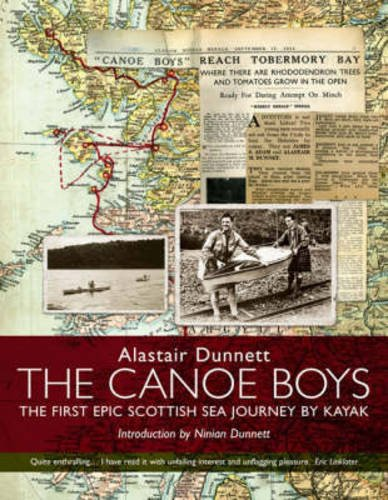 The Canoe Boys: The First Epic Scottish Sea Journey by Kayak [Idioma Inglés]