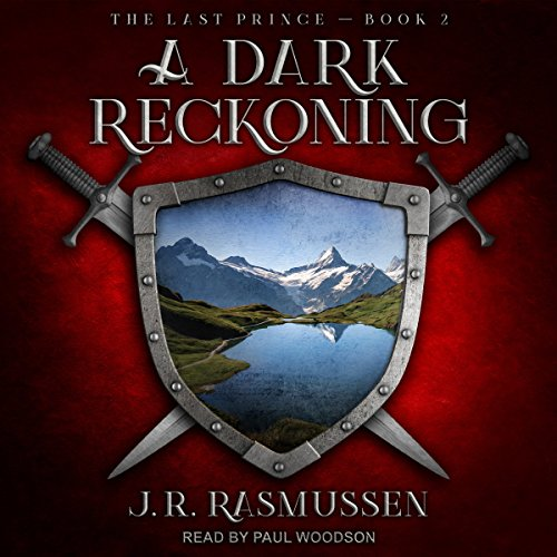 A Dark Reckoning     The Last Prince Series, Book 2              By:                                                                                                                                 J.R. Rasmussen                               Narrated by:                                                                                                                                 Paul Woodson                      Length: 11 hrs and 5 mins     10 ratings     Overall 4.4
