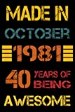 40th Birthday Gifts : Made In October 1981 - 40 Years Of Being Awesome: Happy 40th Birthday , 40th Birthday Gifts for Women , Men , Mom , Dad .. , ( ... ) | Journals & Great Alternative to a Card