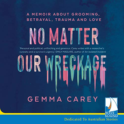 No Matter Our Wreckage cover art
