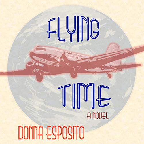 Flying Time: A Novel Audiobook By Donna Esposito cover art