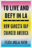hi distributor - To Live and Defy in LA: How Gangsta Rap Changed America
