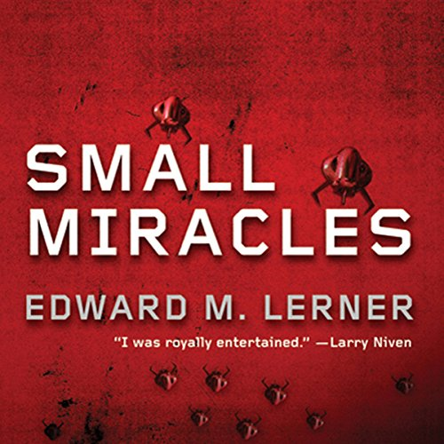 Small Miracles                   By:                                                                                                                                 Edward M. Lerner                               Narrated by:                                                                                                                                 Gabriel Sloyer                      Length: 11 hrs and 31 mins     27 ratings     Overall 4.0