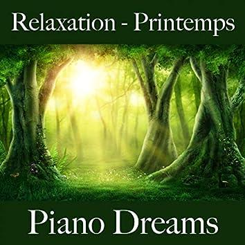 Relaxation- Printemps: Piano Dreams - La Meilleure Musique Pour Se Détendre