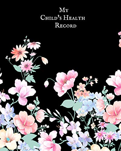 My child's Health Record: Child's Medical History To do Book , Baby 's Health keepsake Registe