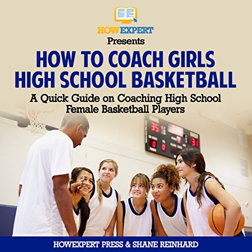 How to Coach Girls' High School Basketball audiobook cover art