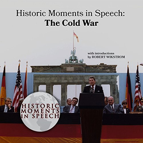 Historic Moments in Speech: The Cold War audiobook cover art