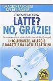 Latte? No, grazie! Intolleranze, allergie e malattie da latte e latticini