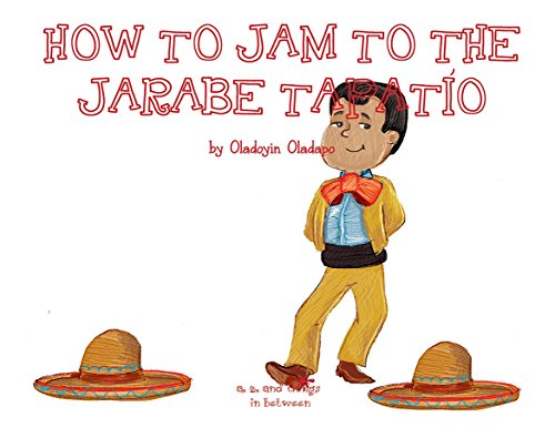 A, Z, and Things in Between: How to Jam to the Jarabe Tapatío (English Edition)