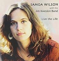 Live The Life [Us Import] by Samoa Wilson and Jim Kweskin Band (2004-08-31)