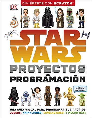 Star Wars Proyectos de programación: Una guía para aprender a programar tus propios juegos, animaciones y simulaciones
