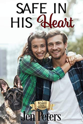 Safe in His Heart: A McCormick's Creek Sweet Romance by [Jen Peters]