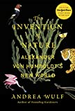 Best New Biographies - The Invention of Nature: Alexander von Humboldt's New Review