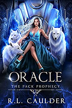 Oracle (The Pack Prophecy Book 3) by [R.L. Caulder]