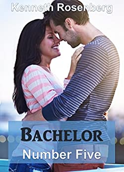 Bachelor Number Five (Hollywood Romance Book 2) by [Kenneth Rosenberg]