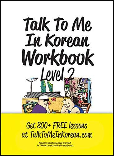 Talk To Me In Korean Workbook - Level 2