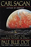 Pale Blue Dot: A Vision of the Human Future in Space (English Edition)