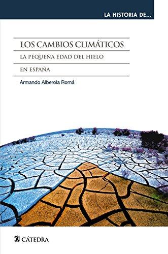 Los cambios climáticos: La Pequeña Edad del Hielo en España (La historia de ...)