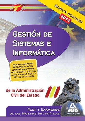 Cuerpo De Gestión De Sistemas E Informática De La Administración Civil Del Estado.Test Y Exámenes De Las Materias Informáticas