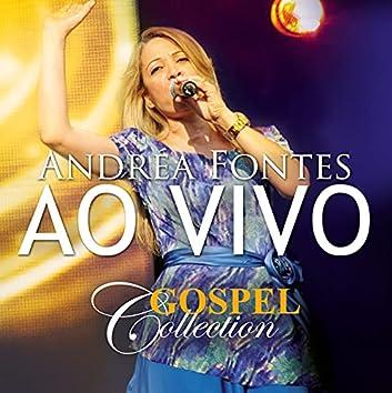 Andrea Fontes - Gospel Collection Ao Vivo