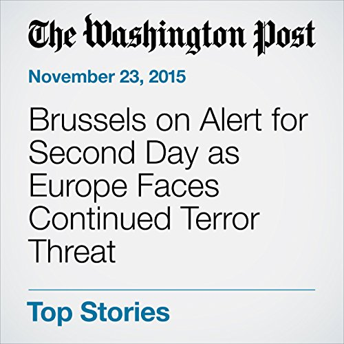 Brussels on Alert for Second Day as Europe Faces Continued Terror Threat audiobook cover art