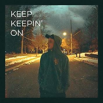 Keep Keepin' On