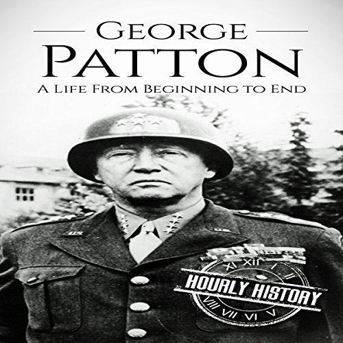 George Patton: A Life from Beginning to End     World War II Biography, Book 2              By:                                                                                                                                 Hourly History                               Narrated by:                                                                                                                                 Stephen Paul Aulridge Jr.                      Length: 58 mins     7 ratings     Overall 4.7