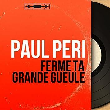 Ferme ta grande gueule (feat. Jacques-Henry Rys et son orchestre) [Mono Version]