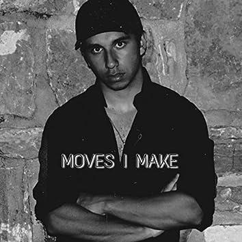 Moves I Make