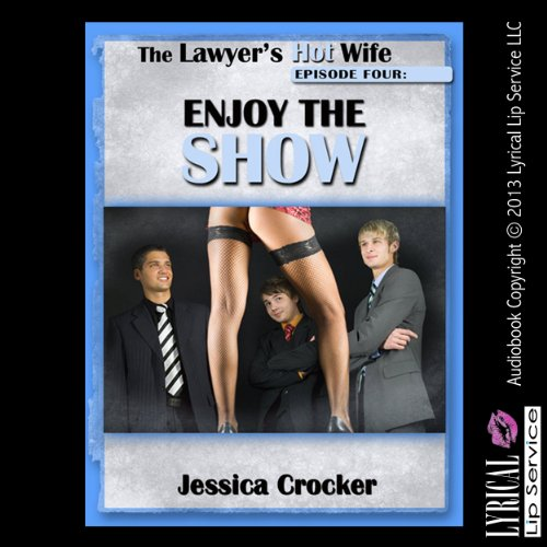 Enjoy the Show     Slutty Wife Goes to X-Rated Movie, Episode Four              By:                                                                                                                                 Jessica Crocker                               Narrated by:                                                                                                                                 Nichelle Gregory                      Length: 16 mins     Not rated yet     Overall 0.0