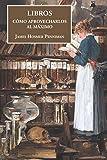 Libros. Cómo aprovecharlos al máximo: 3 (Papyros)