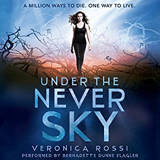 Under the Never Sky                   By:                                                                                                                                 Veronica Rossi                               Narrated by:                                                                                                                                 Bernadette Dunne Flagler                      Length: 9 hrs and 39 mins     1,152 ratings     Overall 4.2