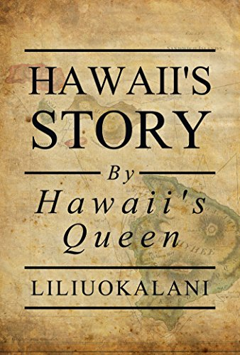 Hawaii's Story by Hawaii's Queen (English Edition)
