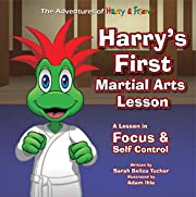 Harry's First Martial Arts Lesson: A Children's Book on Self-Discipline, Respect, Concentration/Focus and Setting Goals. (Adventures of Harry and Friends) (The Adventures of Harry and Friends 2)