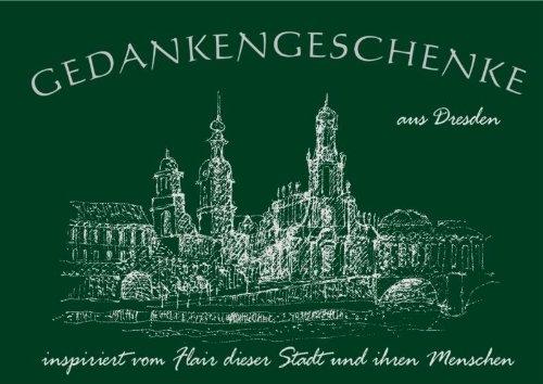 Gedankenschenke: Aus Dresden - inspiriert vom Flair dieser Stadt und ihren Menschen