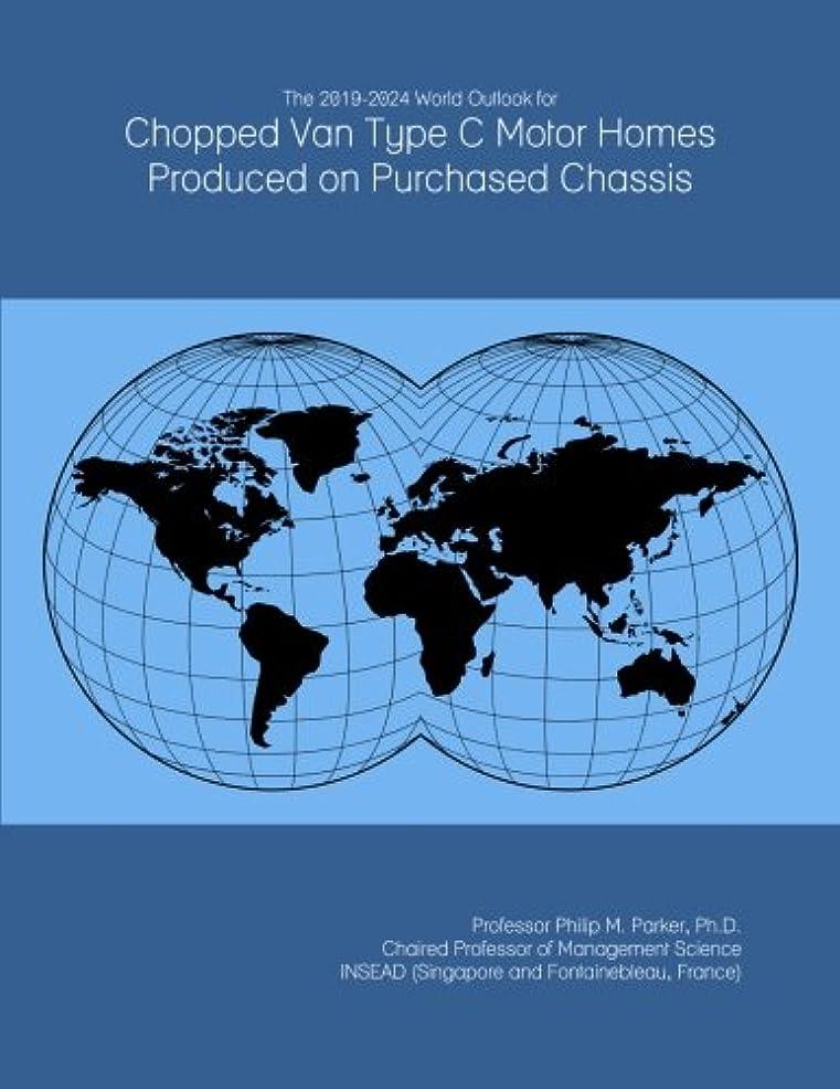 怖がらせる武器補体The 2019-2024 World Outlook for Chopped Van Type C Motor Homes Produced on Purchased Chassis