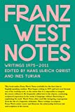 Franz West Notes: Writings 1975 – 2011