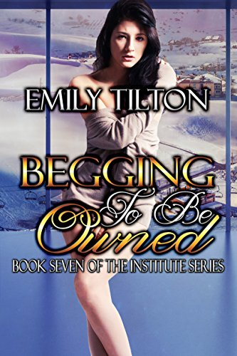 Download Begging to Be Owned (The Institute Series Book 7) (English Edition) B01D6CL03E