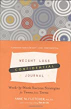 Weight Loss Confidential Journal: Week-by-Week Success Strategies for Teens from Teens