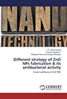 Lakshmeesha, T: Different strategy of ZnO NPs fabrication &