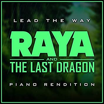 """Lead the Way (from """"Raya and The Last Dragon"""") - Piano Rendition"""