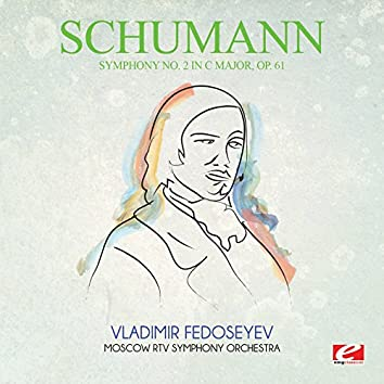 Schumann: Symphony No. 2 in C Major, Op. 61 (Digitally Remastered)
