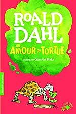 Un amour de tortue - FOLIO CADET PREMIERS ROMANS - de 7 à 10 ans de Roald Dahl