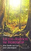 Lilith-Aspekte im Horoskop: Eine Quelle von Lust und Lebendigkeit