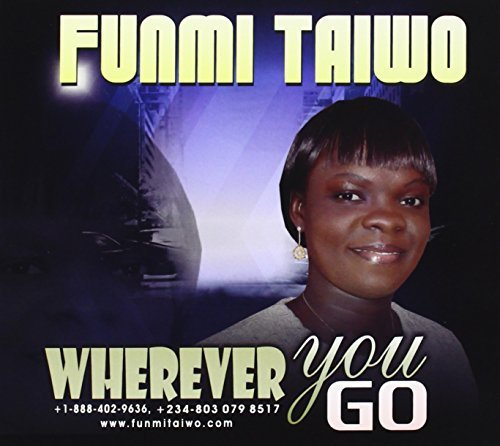 Wherever You Go by Taiwo, Funmi (2013-04-01?