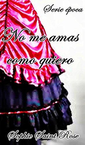 No me amas como quiero (Spanish Edition)